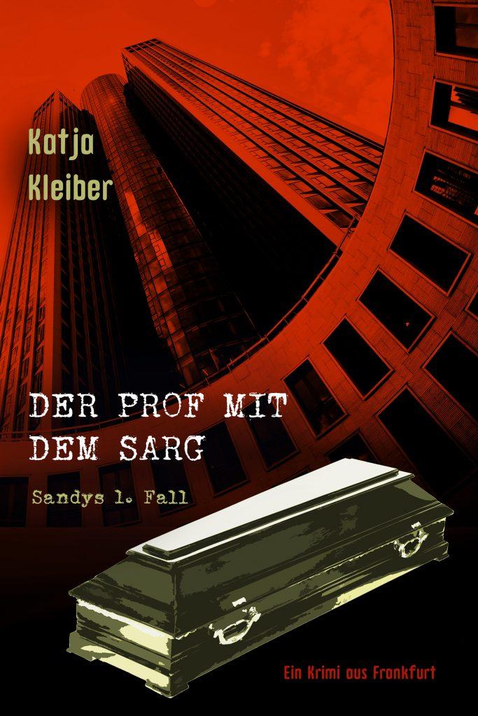 """Cover des Frankfurt-Krimis """"Der Prof mit dem Sarg"""". Rot-schwarz. Im Hintergrund die Frankfurter Bankentürme, vorne ein Sarg."""